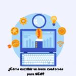 ¿Cómo escribir un buen contenido para SEO?