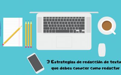 3 Estrategias de redacción de textos que debes conocer como redactor