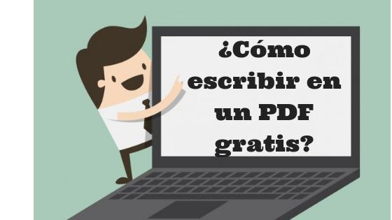 ¿Cómo escribir en un PDF gratis y en sencillos pasos?