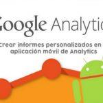 Cómo crear informes personalizados en Analytics para móvil
